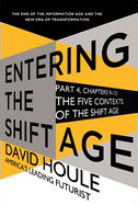 The Five Contexts of the Shift Age