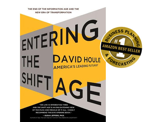 Entering the Shift Age - David Houle